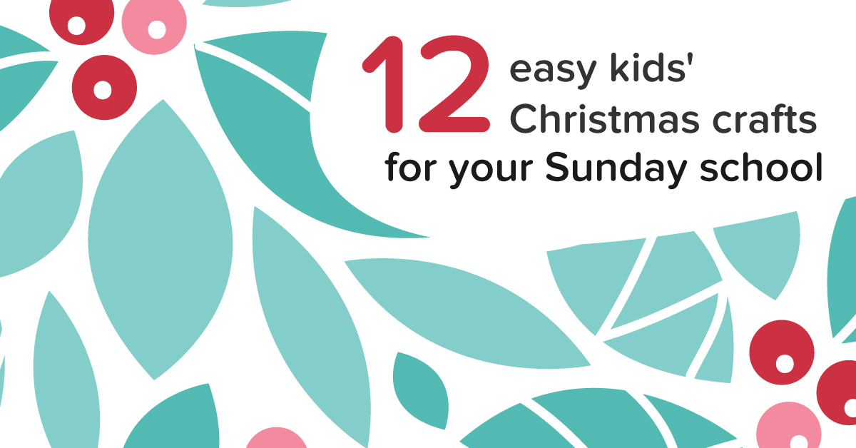 12 easy kids 39 christmas crafts for sunday school for Kids crafts for church