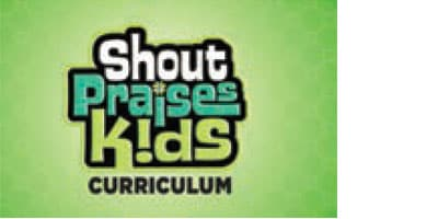 Shout Praises Kids curriculum